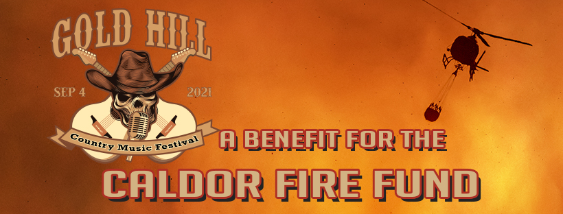 The Gold Hill Country Music Festival Benefitting The Caldor Fire Fund